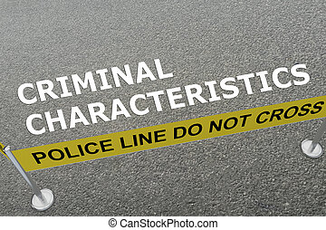 Criminal Characteristics concept - 3D illustration of...