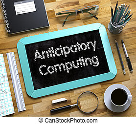 Anticipatory Computing Concept on Small Chalkboard. 3D. -...