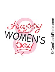 International Women's Day. 8 March for celebration...