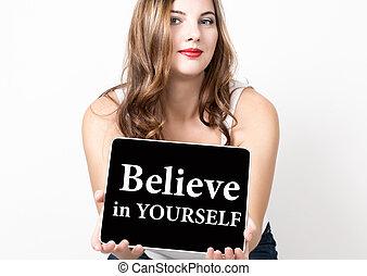 believe in yourself written on virtual screen. technology,...