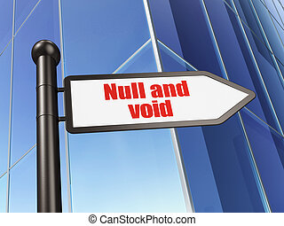 Law concept: sign Null And Void on Building background, 3D...