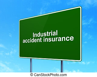 Insurance concept: Industrial Accident Insurance on road...