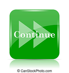 Continue icon. Internet button on white background.