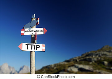 TTIP negotiations on mountain signpost. - TTIP agreement...