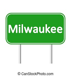 Milwaukee green road sign. - Milwaukee green road sign...