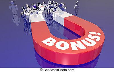 Bonus Premium Incentive Magnet Attracting People 3d...