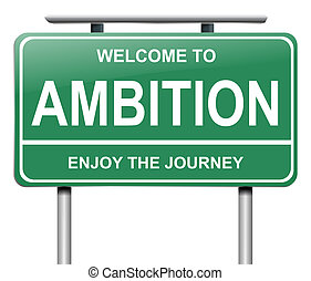 Ambition sign concept.