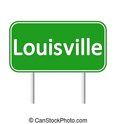 Louisville green road sign. - Louisville green road sign...