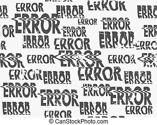 Glitched error message art typographic pattern. Glitchy...