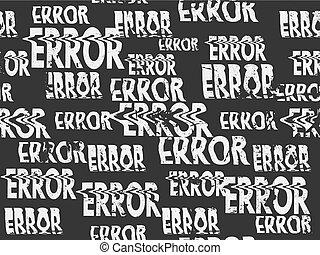 Glitched error message art typographic pattern. Glitchy...