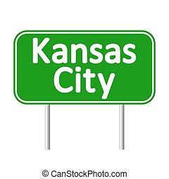 Kansas City green road sign. - Kansas City green road sign...