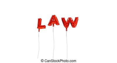 LAW - word made from red foil balloons - 3D rendered.