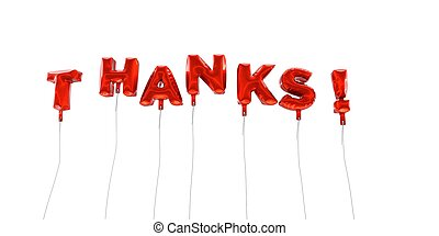 THANKS! - word made from red foil balloons - 3D rendered.