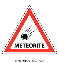 meteorite road sign, attention a meteorite in a red...