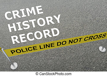 Crime History Record concept - 3D illustration of 'CRIME...