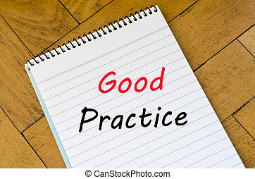 Good practice text concept on notebook - Good practice text...