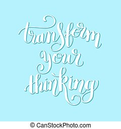 transform your thinking hand lettering positive concept...