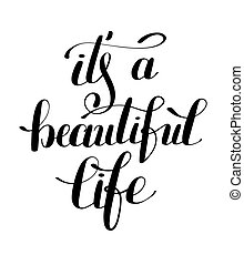 it's a beautiful life positive hand lettering typography...