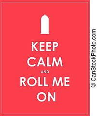 keep calm and roll me on, sexual health information and...