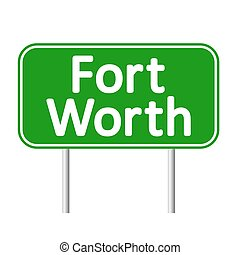 Fort Worth.eps - Fort Worth green road sign isolated on...