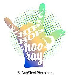 Hip Hop Hooray on Rock Hand Devil Horn, Art Illustration,...