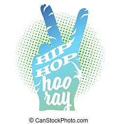 Hip Hop Hooray on Peace Hand Sign, Colored Vector Outline...