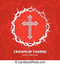 Crown of thorns with cross on red background. Vector...