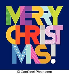 Merry Christmas text - Merry Christmas! - vibrant colors...