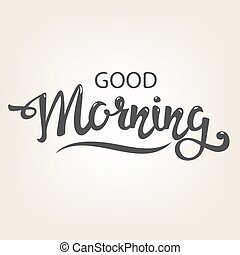 """good morning lettering - """"Good Morning"""" calligraphy..."""