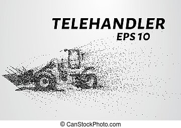 Telehandler of the particles. Telehandler crumbles into...