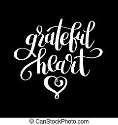 grateful heart black and white handwritten lettering...