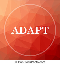 Adapt icon. Adapt website button on red low poly background.