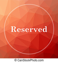 Reserved icon. Reserved website button on red low poly...