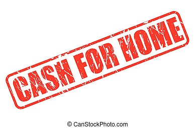 CASH FOR HOME EVER red stamp text on white