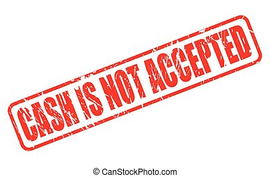 CASH IS NOT ACCEPTED red stamp text on white