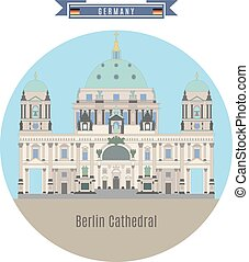 Famous Places in Germany: Berlin Cathedral, Berlin