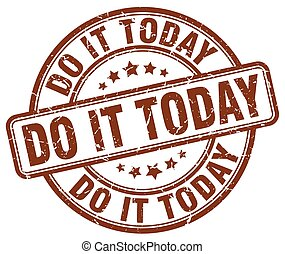 do it today brown grunge stamp