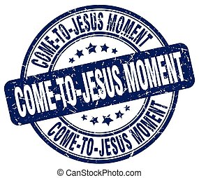 come-to-jesus moment blue grunge stamp