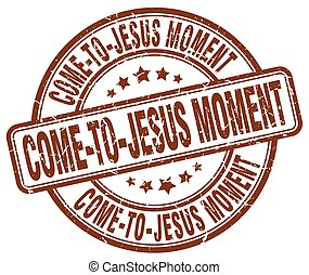 come-to-jesus moment brown grunge stamp
