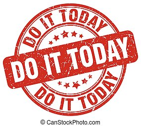 do it today red grunge stamp