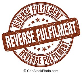 reverse fulfilment brown grunge stamp