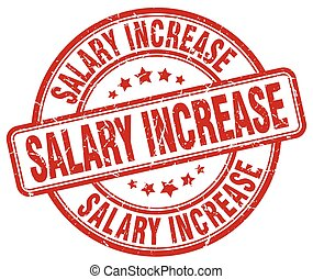 salary increase red grunge stamp