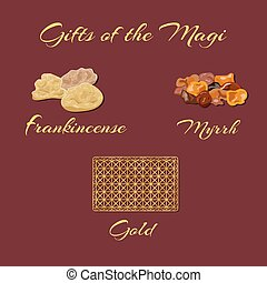 Gifts of the Magi - Gold, frankincense and myrrh - Gifts of...