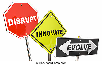 Disrupt Innovate Evolve Stop Road Street Signs 3d...