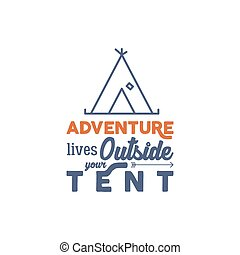 Camping logo with typography saying and linear travel...