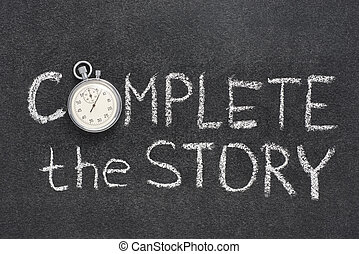 complete the story phrase handwritten on chalkboard with...