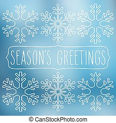 Snowflakes and Season's Greetings