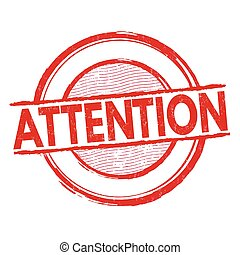 Attention sign or stamp - Attention grunge rubber stamp on...