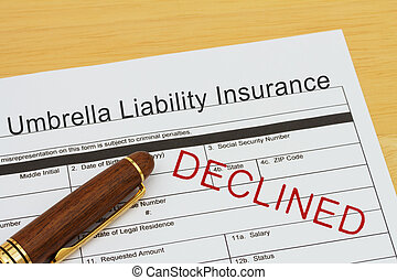 Applying for a Umbrella Liability Insurance Declined,...