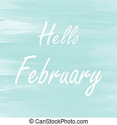 Hello February blue watercolor background - Hello Febuary...